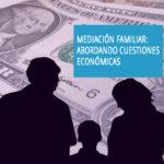 """""""Mediación Familiar-Abordando cuestiones económicas"""" nuevo curso impartido por el Centro de Estudios del CGPE"""