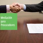 CURSO SUPERIOR MEDIACIÓN PARA PROCURADORES 2020-21