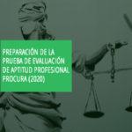 Evaluación de Aptitud profesional para el ejercicio de la profesión de Procurador de los Tribunales (2020)