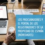"""24 de noviembre: nuevo curso del centro de Estudios del CGPE: """"Los Procuradores y el portal de los Registradores de la Propiedad de España (novedades)"""