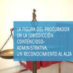 """El próximo 3 de diciembre el Centro de Estudios del CGPE realizará un nuevo curso sobre """"La figura del Procurador en la jurisdicción contencioso-administrativa. Un reconocimiento al alza"""""""