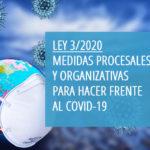 """El Centro de Estudios del CGPE impartirá dos nuevos cursos sobre las """"Medidas procesales y organizativas para hacer frente al COVID-19 en el ámbito de la Justicia (Ley 3/2020)"""