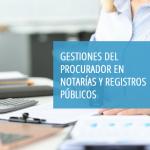 «Gestiones del procurador en registros públicos y notarías» es el nuevo curso que impartirá el Centro de Estudios del CGPE el lunes 21 y jueves 24 de junio